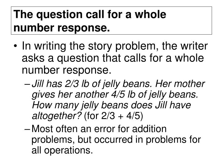 The question call for a whole number response.