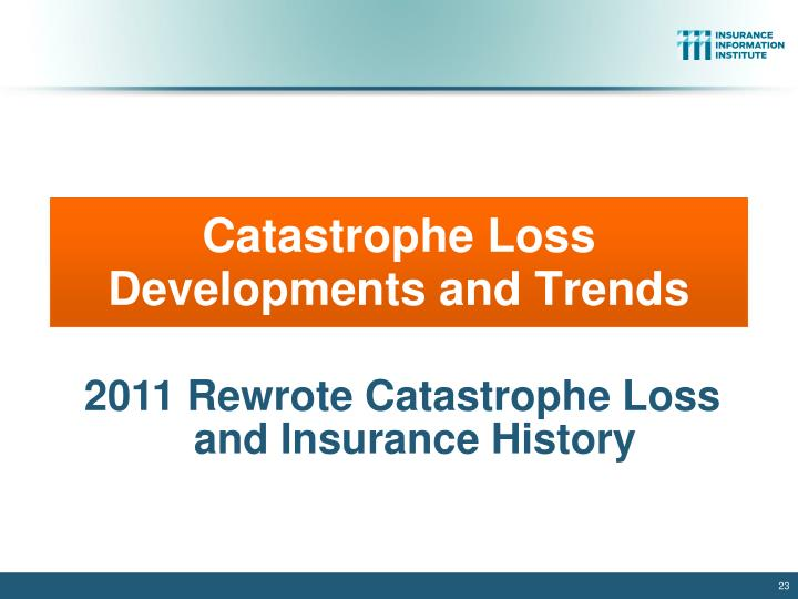 Catastrophe Loss Developments and Trends