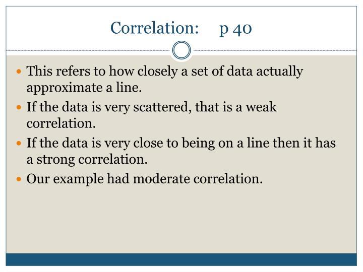 Correlation:p 40
