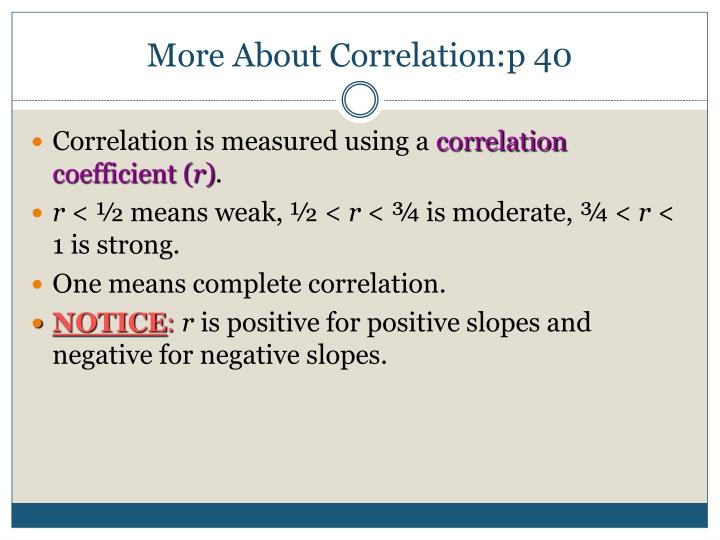 More About Correlation:p 40