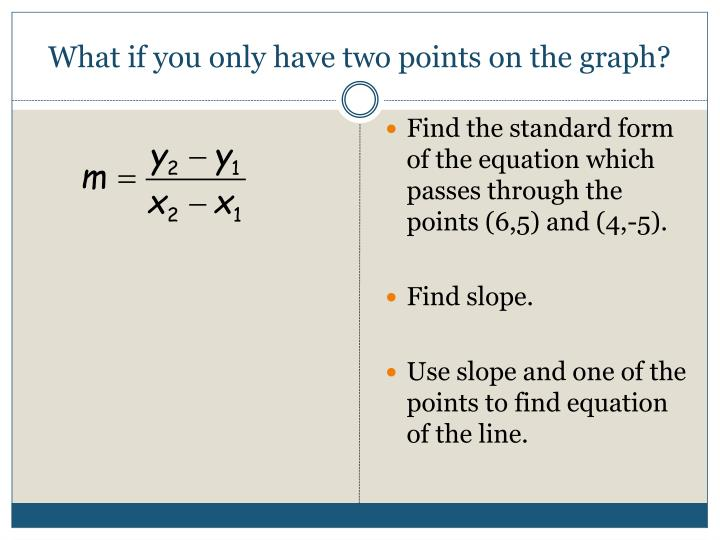 What if you only have two points on the graph?