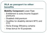 dla as passport to other benefits