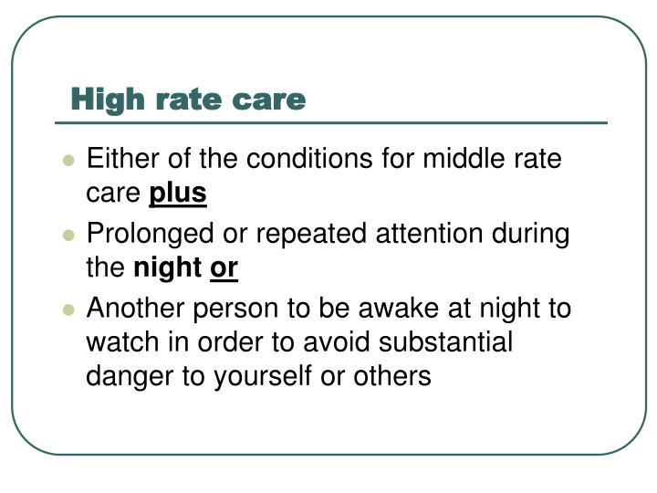 High rate care