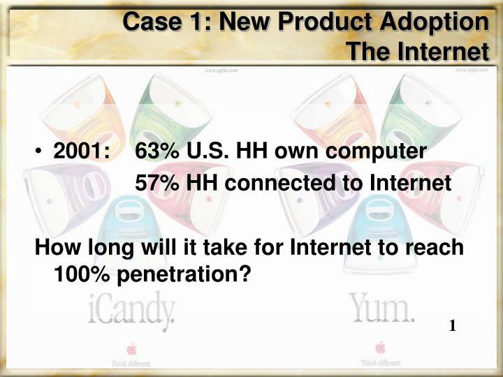 Case 1: New Product Adoption
