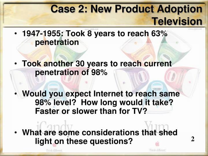 Case 2: New Product Adoption