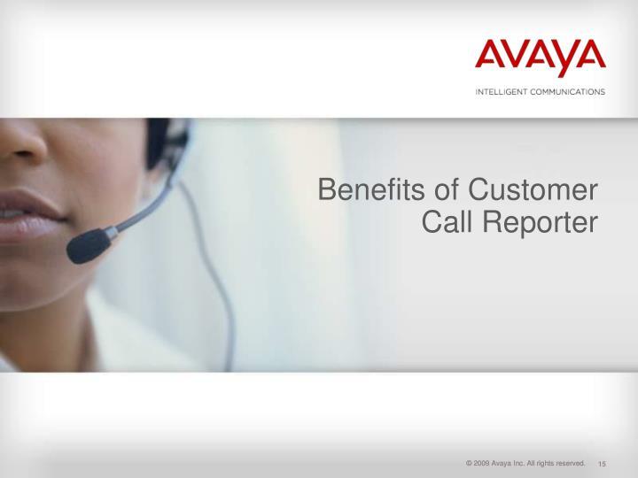 Benefits of Customer Call Reporter