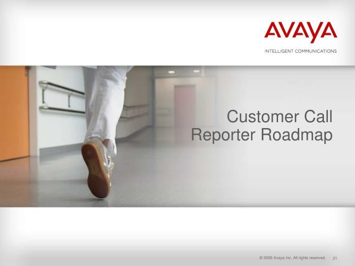 Customer Call Reporter Roadmap