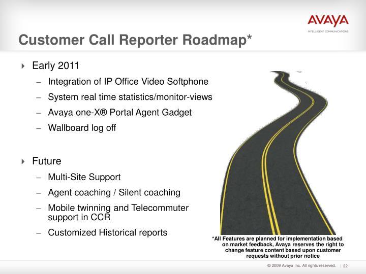 Customer Call Reporter Roadmap*