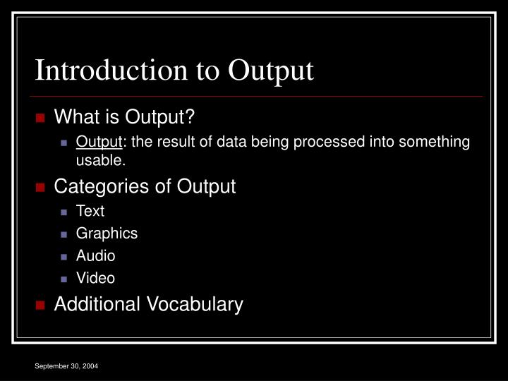 Introduction to output