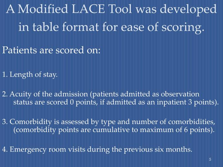 A Modified LACE Tool was developed in table format for ease of scoring.