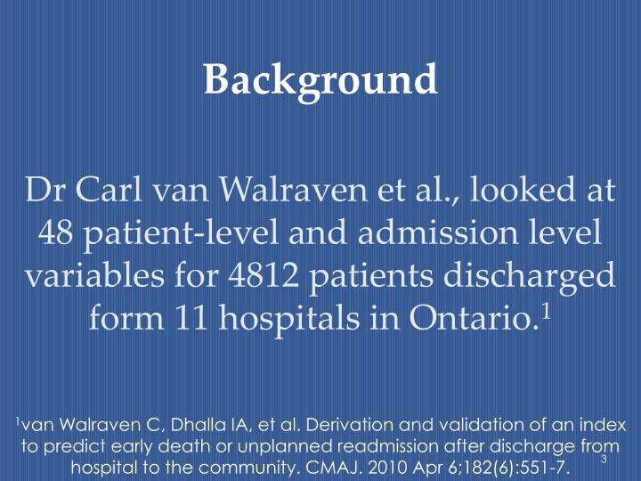 Dr Carl van Walraven et al., looked at 48 patient-level and admission level variables for 4812 patie...