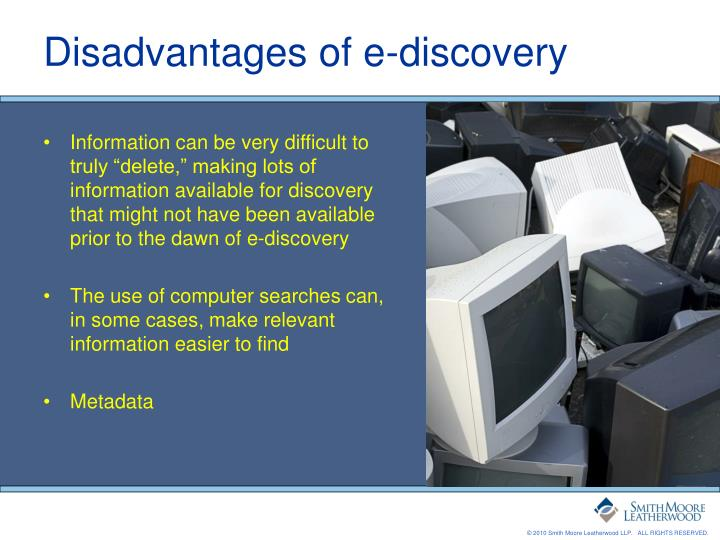 Disadvantages of e-discovery