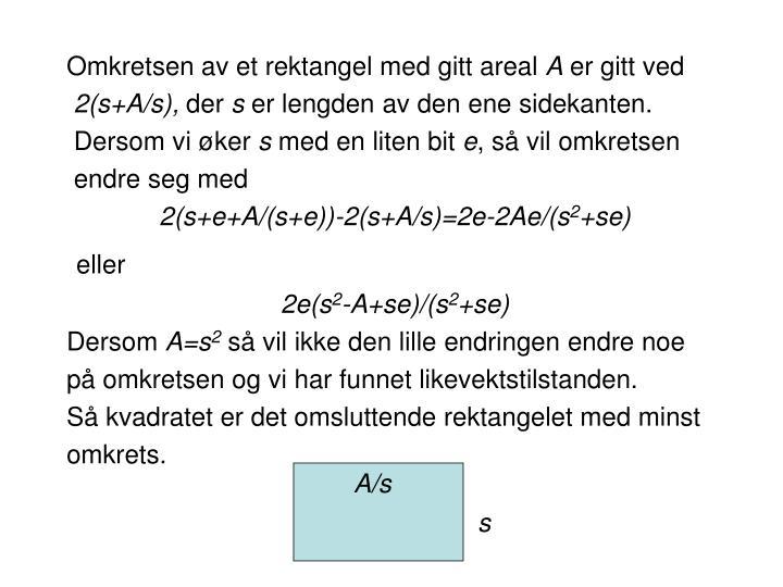Omkretsen av et rektangel med gitt areal