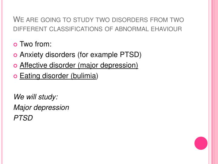 an analysis of the major classification of psychological disorders The approach to defining mental disorder that seems most relevant to the latter goal is a conceptual analysis of the existing meaning of disorder as it is generally understood in medicine and society in general, with a focus on whether and how this concept applies to the mental domain.