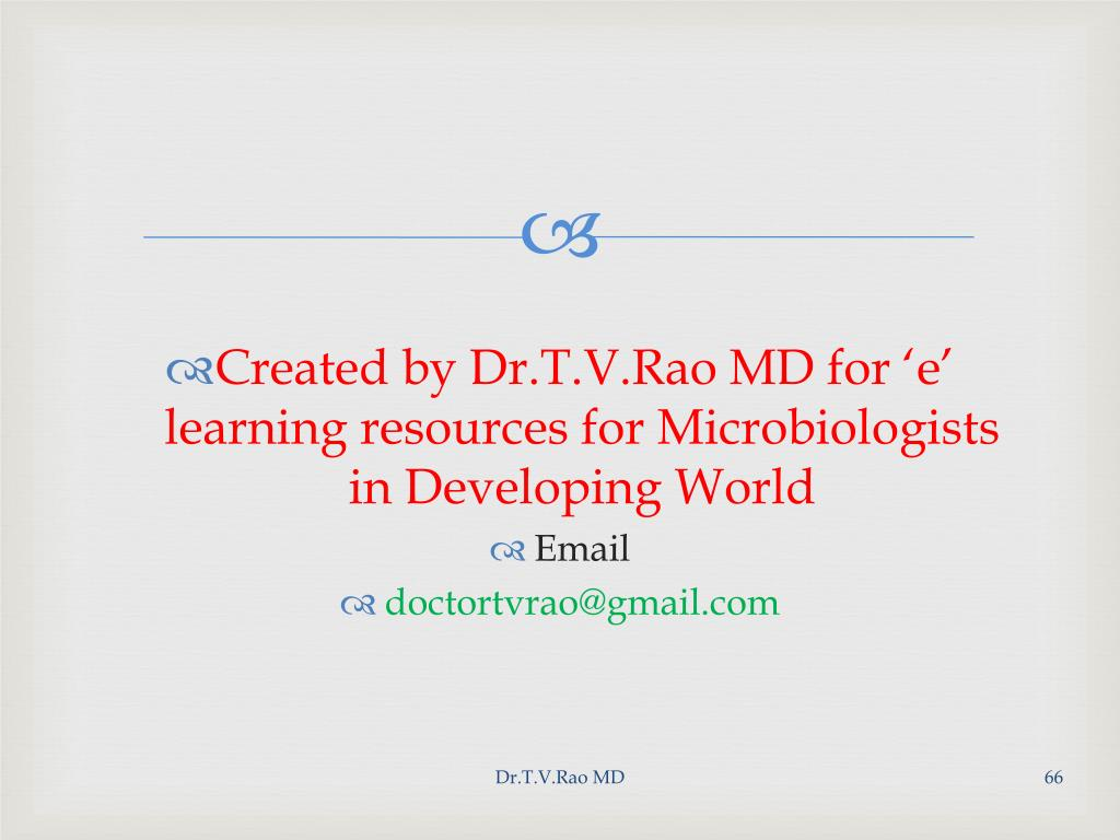 Created by Dr.T.V.Rao MD for 'e' learning resources for Microbiologists in Developing World