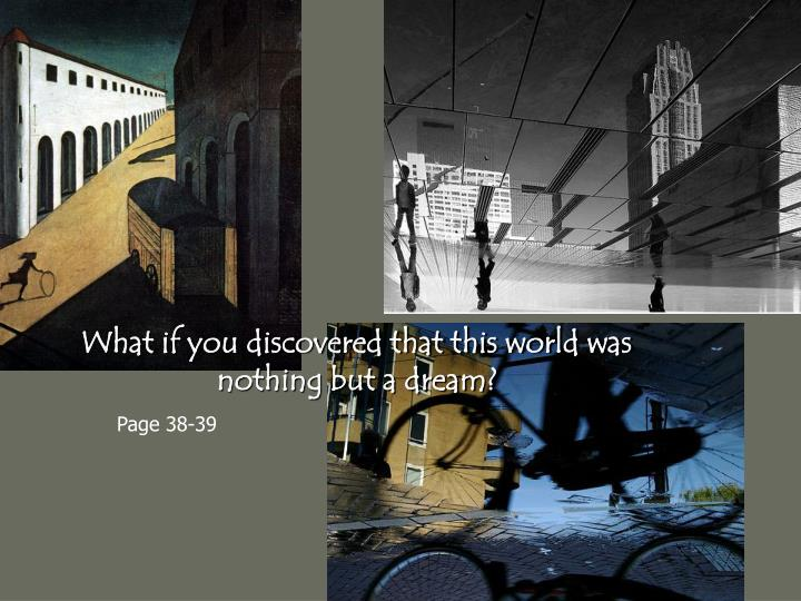What if you discovered that this world was nothing but a dream?
