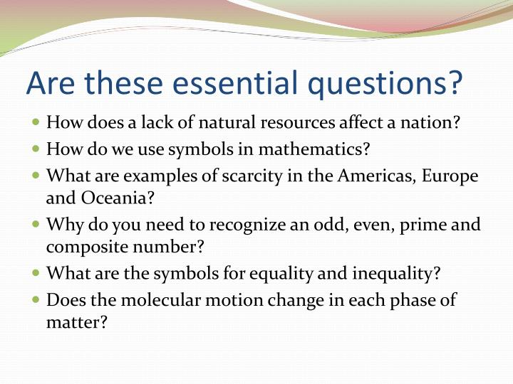 Are these essential questions?