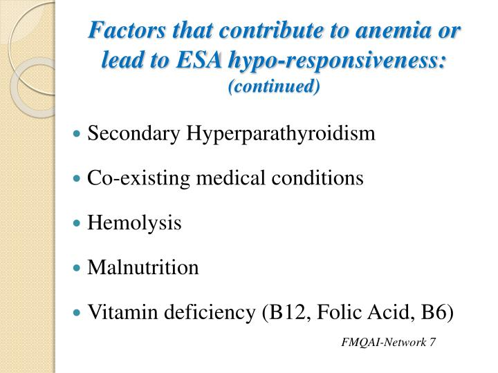 Factors that contribute to anemia or lead to ESA hypo-responsiveness: