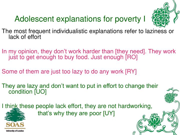 Adolescent explanations for poverty I
