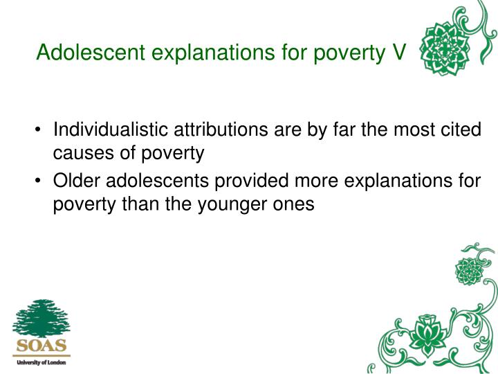 Adolescent explanations for poverty V