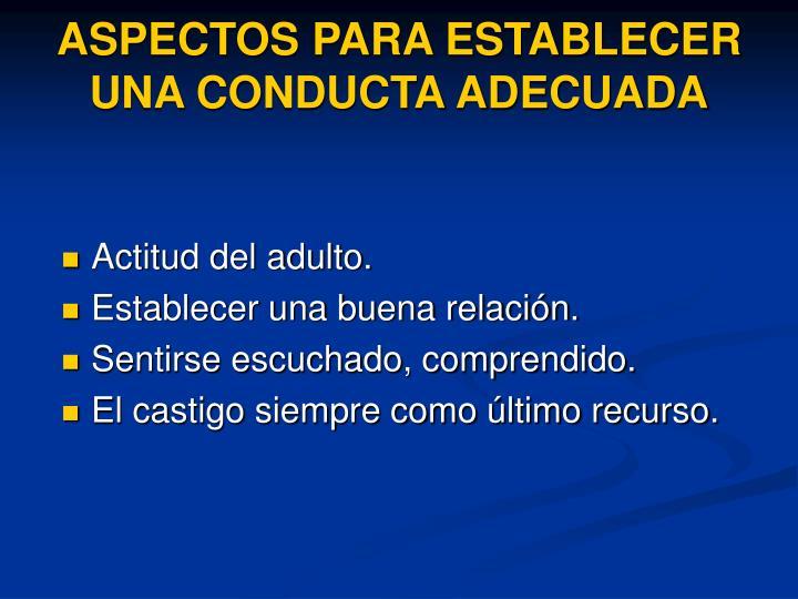 ASPECTOS PARA ESTABLECER UNA CONDUCTA ADECUADA