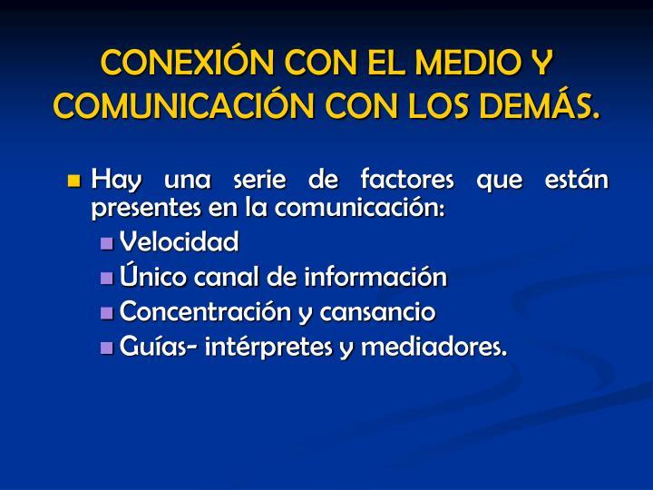 Hay una serie de factores que están presentes en la comunicación: