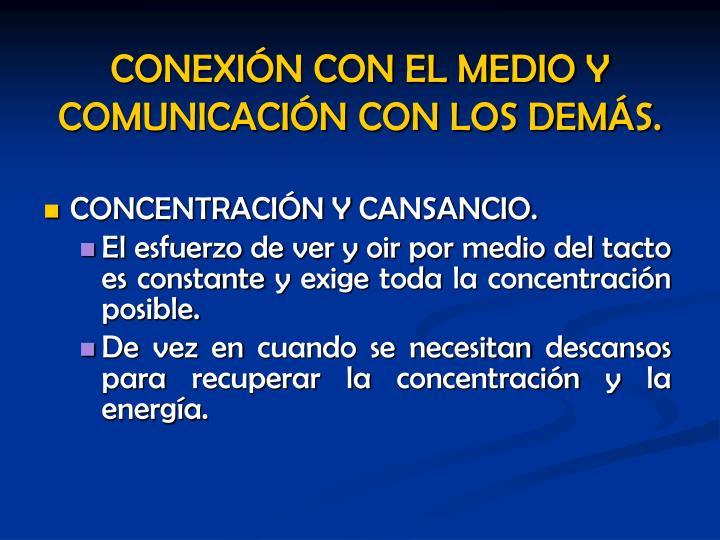 CONCENTRACIÓN Y CANSANCIO.