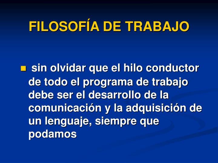 FILOSOFÍA DE TRABAJO