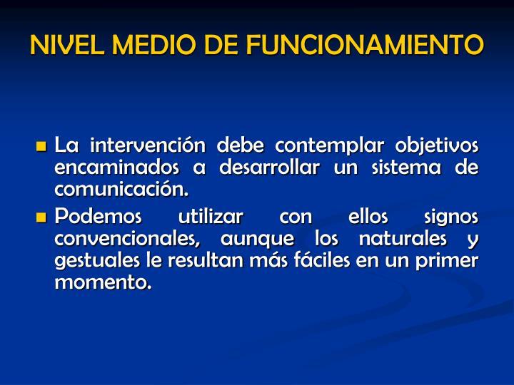 La intervención debe contemplar objetivos encaminados a desarrollar un sistema de comunicación.
