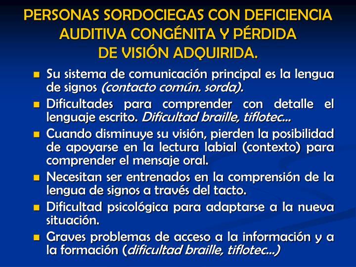 PERSONAS SORDOCIEGAS CON DEFICIENCIA AUDITIVA CONGÉNITA Y PÉRDIDA