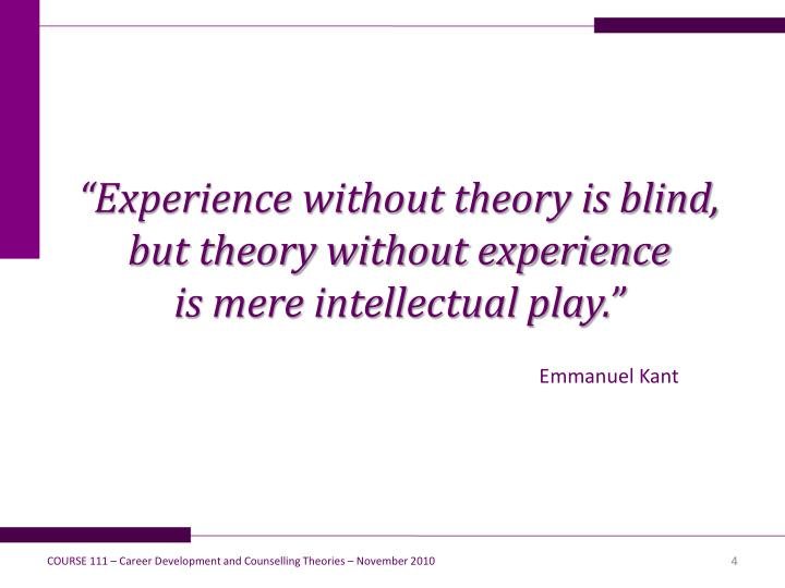 """Experience without theory is blind, but theory without experience"