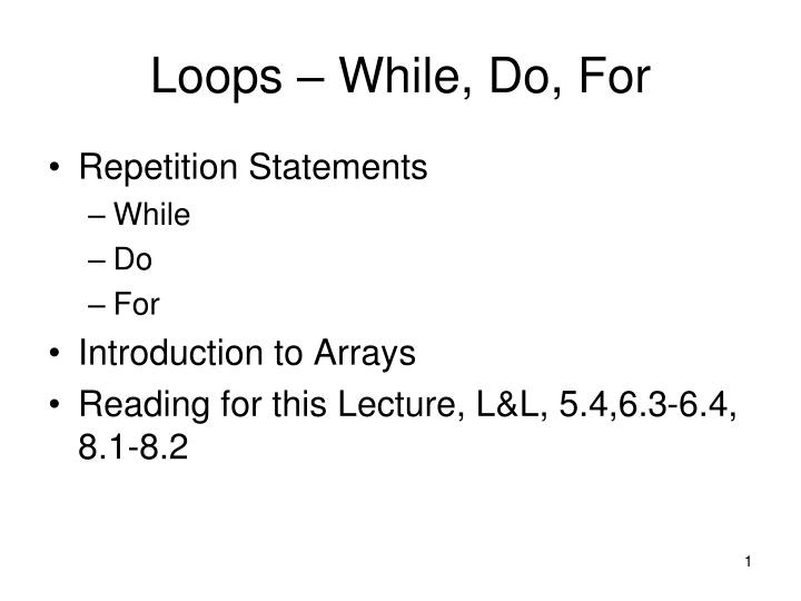 Loops while do for