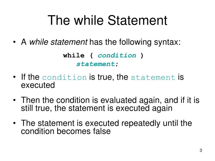 The while statement