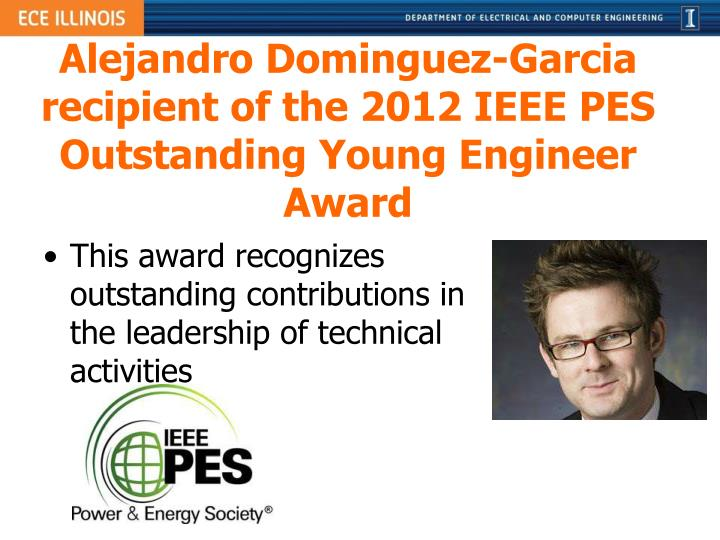 Alejandro Dominguez-Garcia recipient of the 2012 IEEE PES Outstanding Young Engineer Award