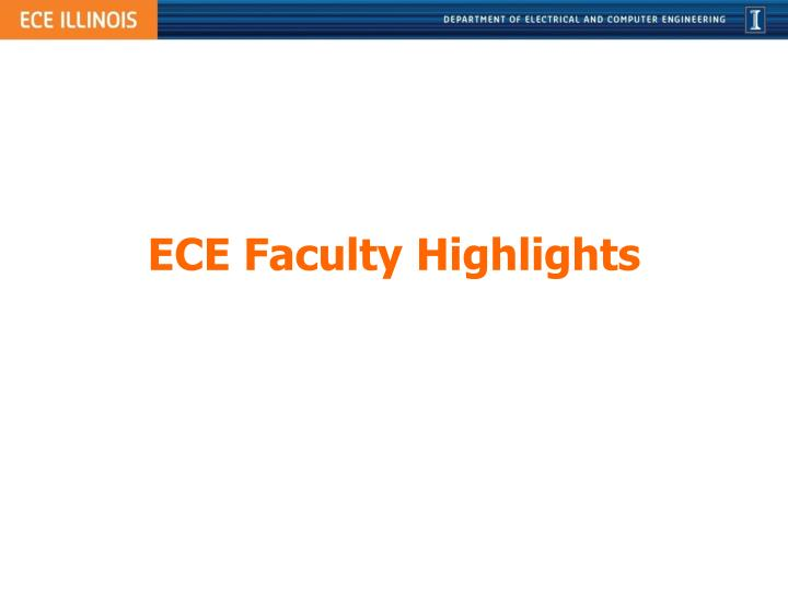 ECE Faculty Highlights
