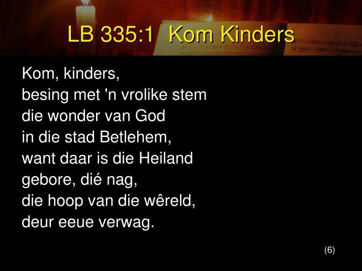 LB 335:1  Kom Kinders
