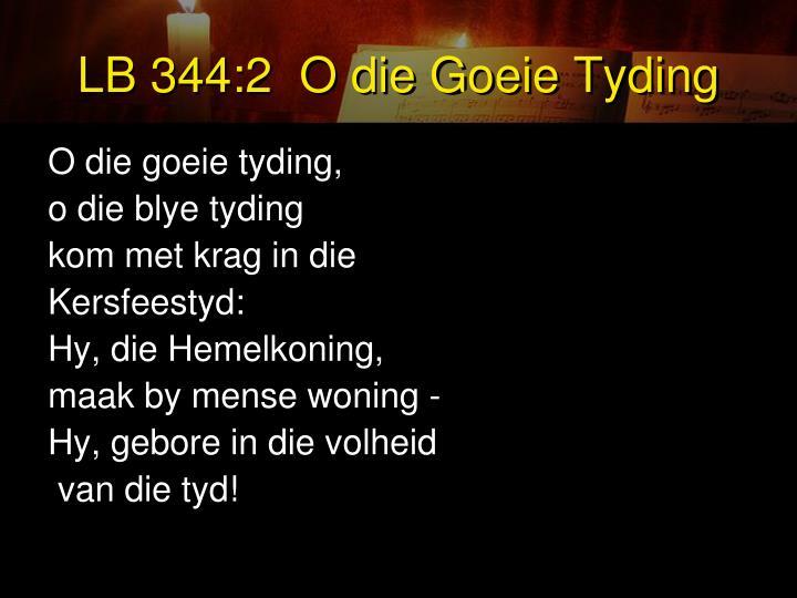 LB 344:2  O die Goeie Tyding