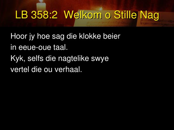 LB 358:2  Welkom o Stille Nag