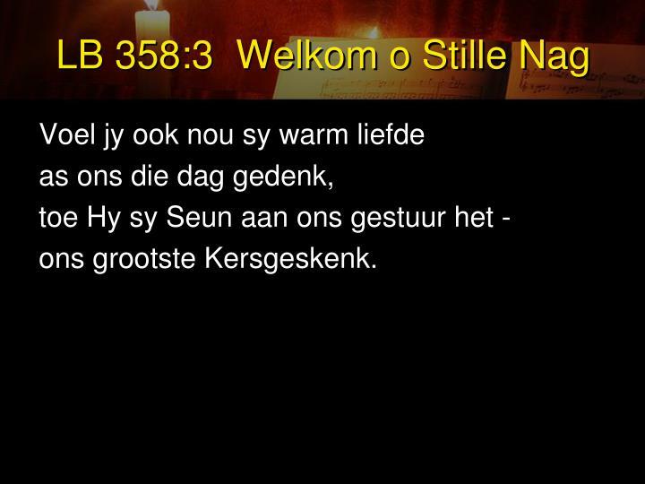 LB 358:3  Welkom o Stille Nag