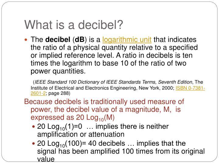 What is a decibel?