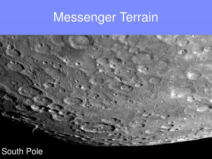 Messenger Terrain