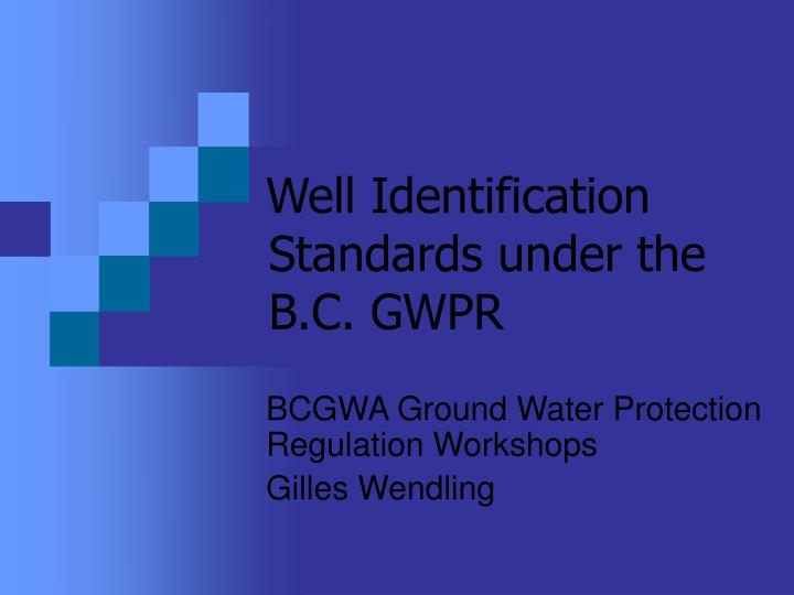 Well Identification Standards under the B.C. GWPR