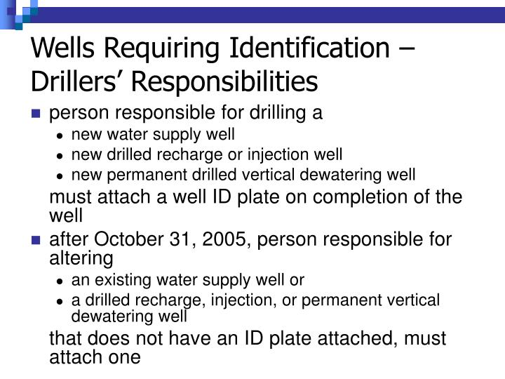 Wells Requiring Identification – Drillers' Responsibilities