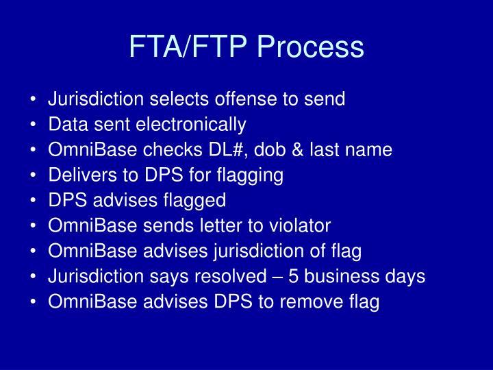 FTA/FTP Process