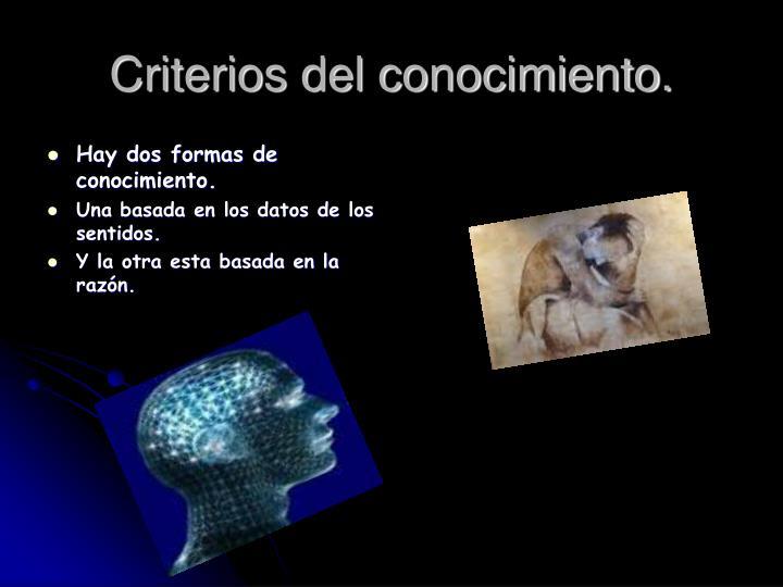 Criterios del conocimiento.