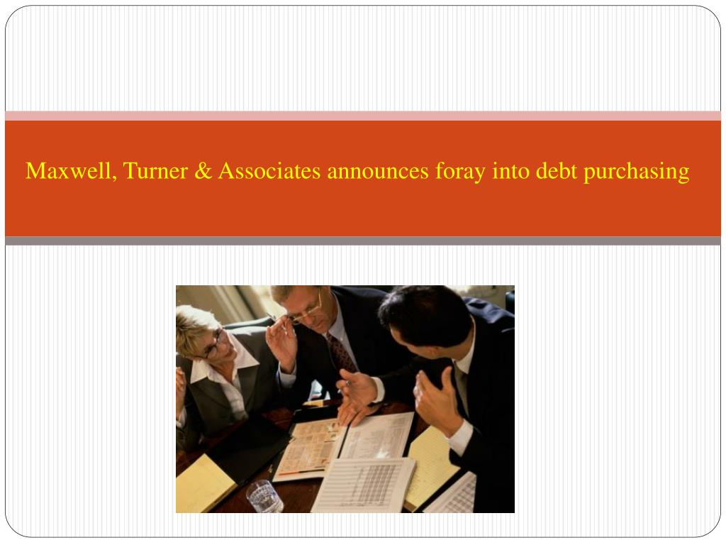 Maxwell, Turner & Associates announces foray into debt purchasing
