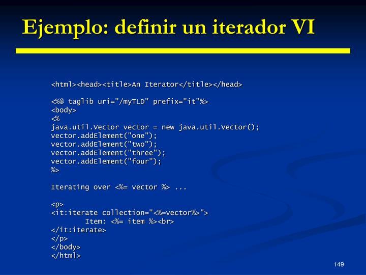 Ejemplo: definir un iterador VI