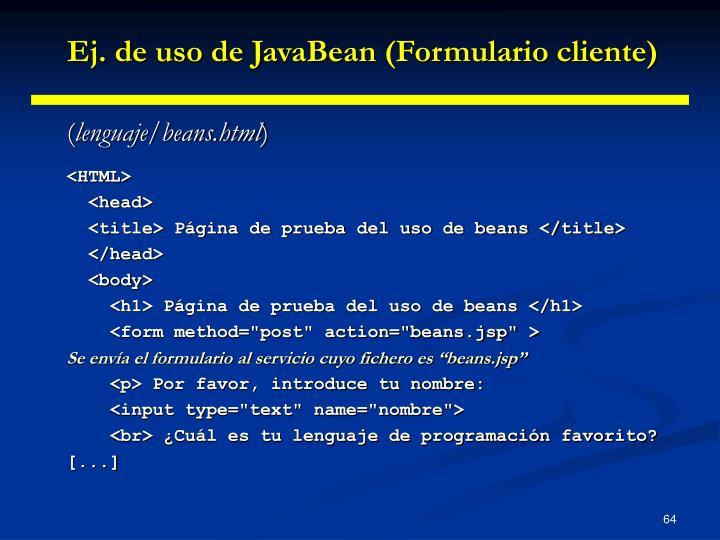 Ej. de uso de JavaBean (Formulario cliente)