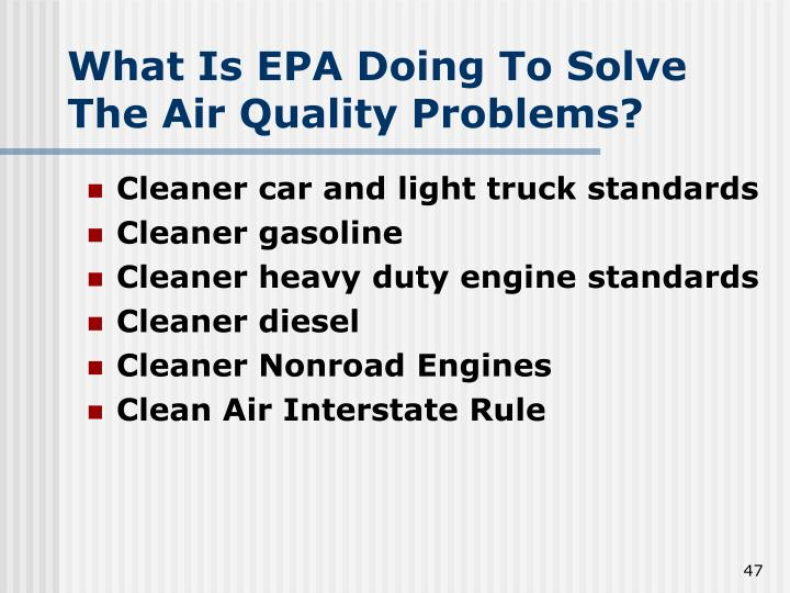 What Is EPA Doing To Solve The Air Quality Problems?