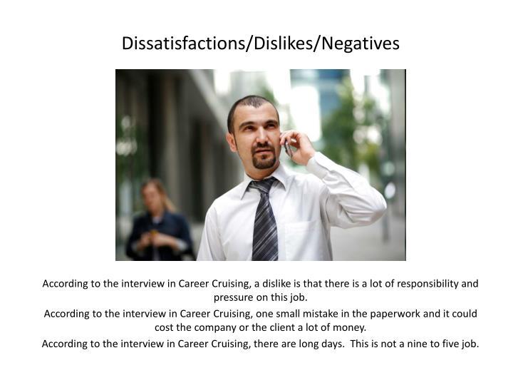 Dissatisfactions/Dislikes/Negatives